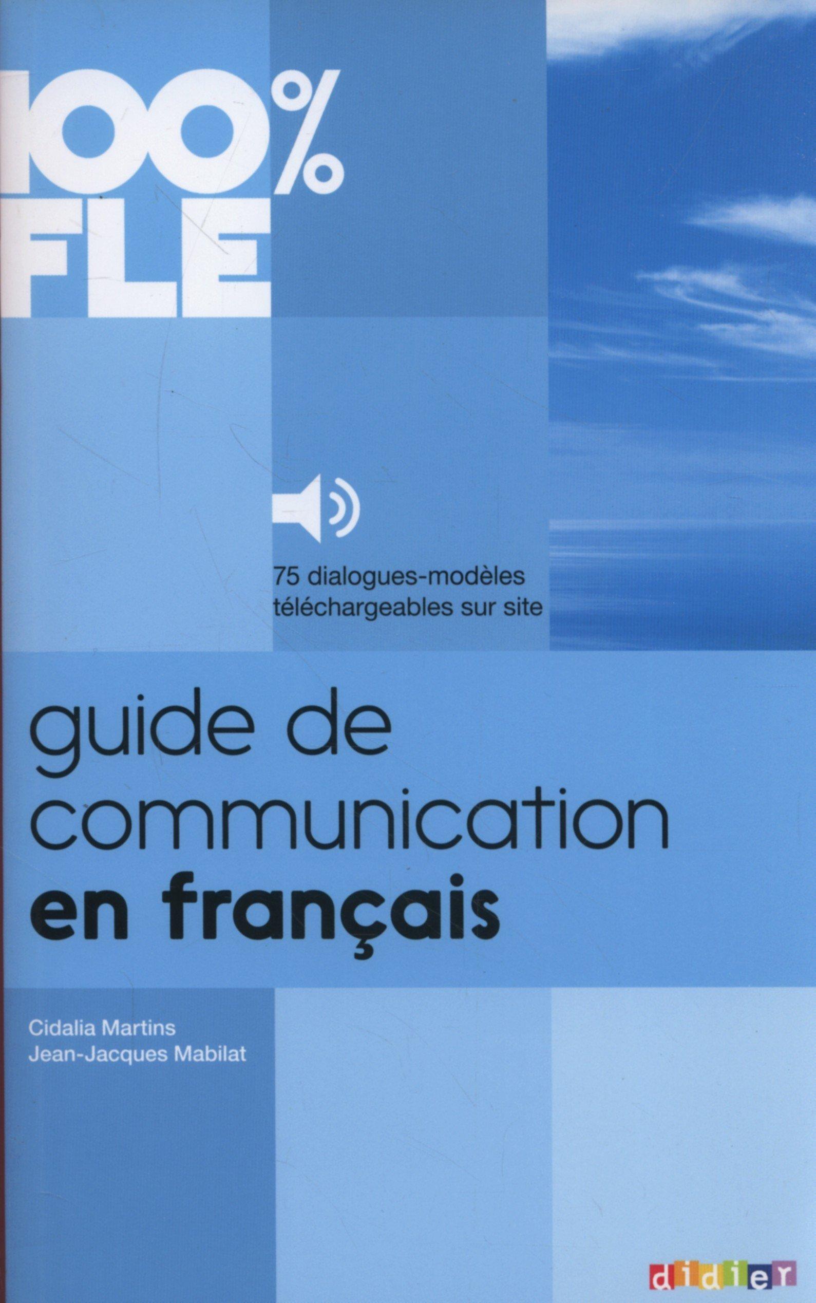 100% FLE - Guide de communication en français: 100% FLE: A1-B2 - Guide de communication en français: Buch MP3 Download