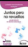 JUNTOS PERO NO REVUELTOS: La familia emocionalmente ecológica (Spanish Edition)