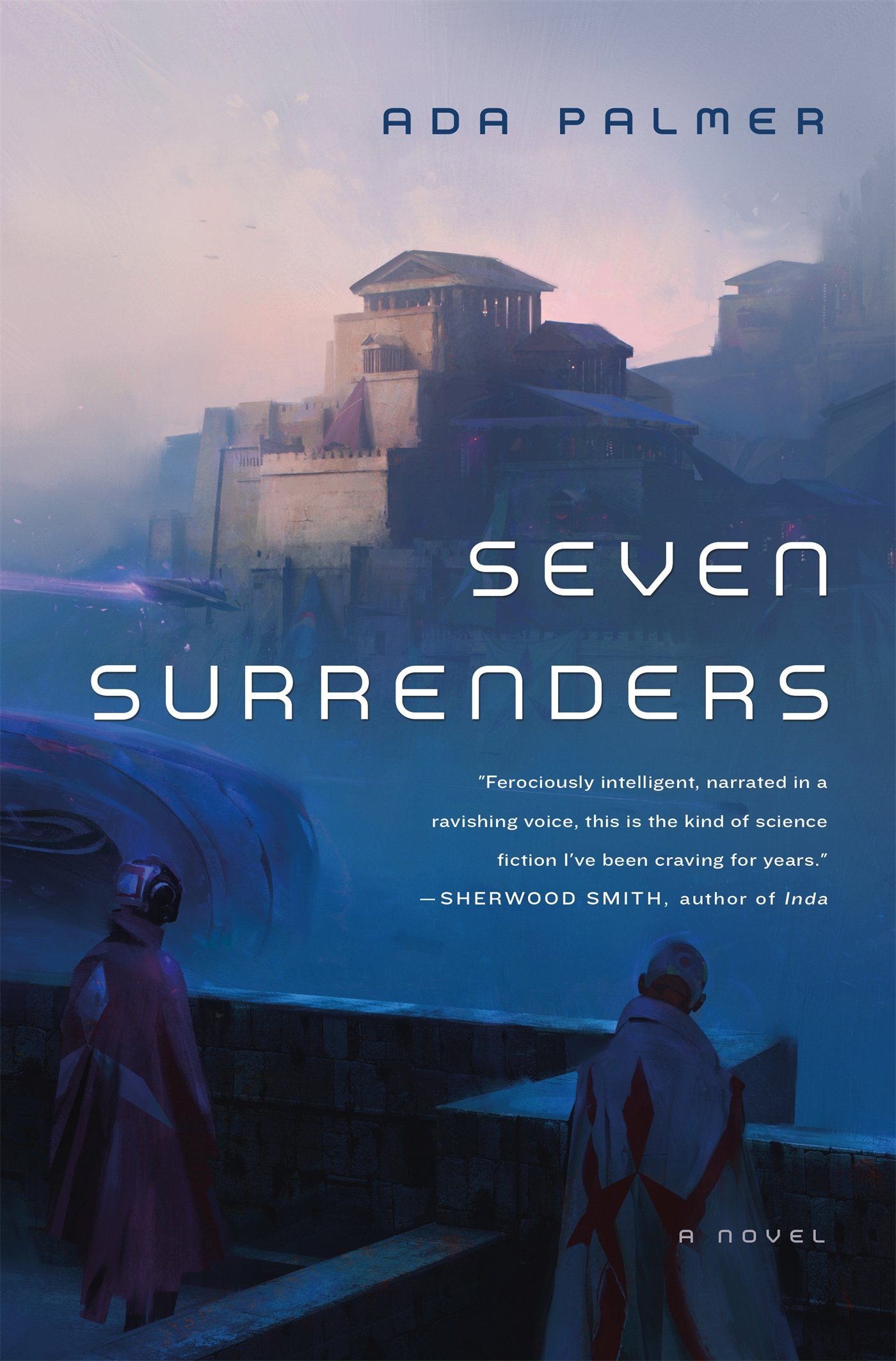 Seven Surrenders: Book 2 of Terra Ignota: Amazon.co.uk: Assistant Professor  of History Ada Palmer: 9780765378026: Books