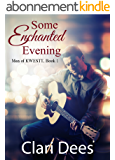 Some Enchanted Evening: Christian Contemporary Romance (Men of KWESTT Book 1) (English Edition)