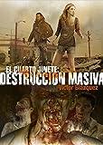 El cuarto Jinete 3: Destrucción Masiva (Línea Z)
