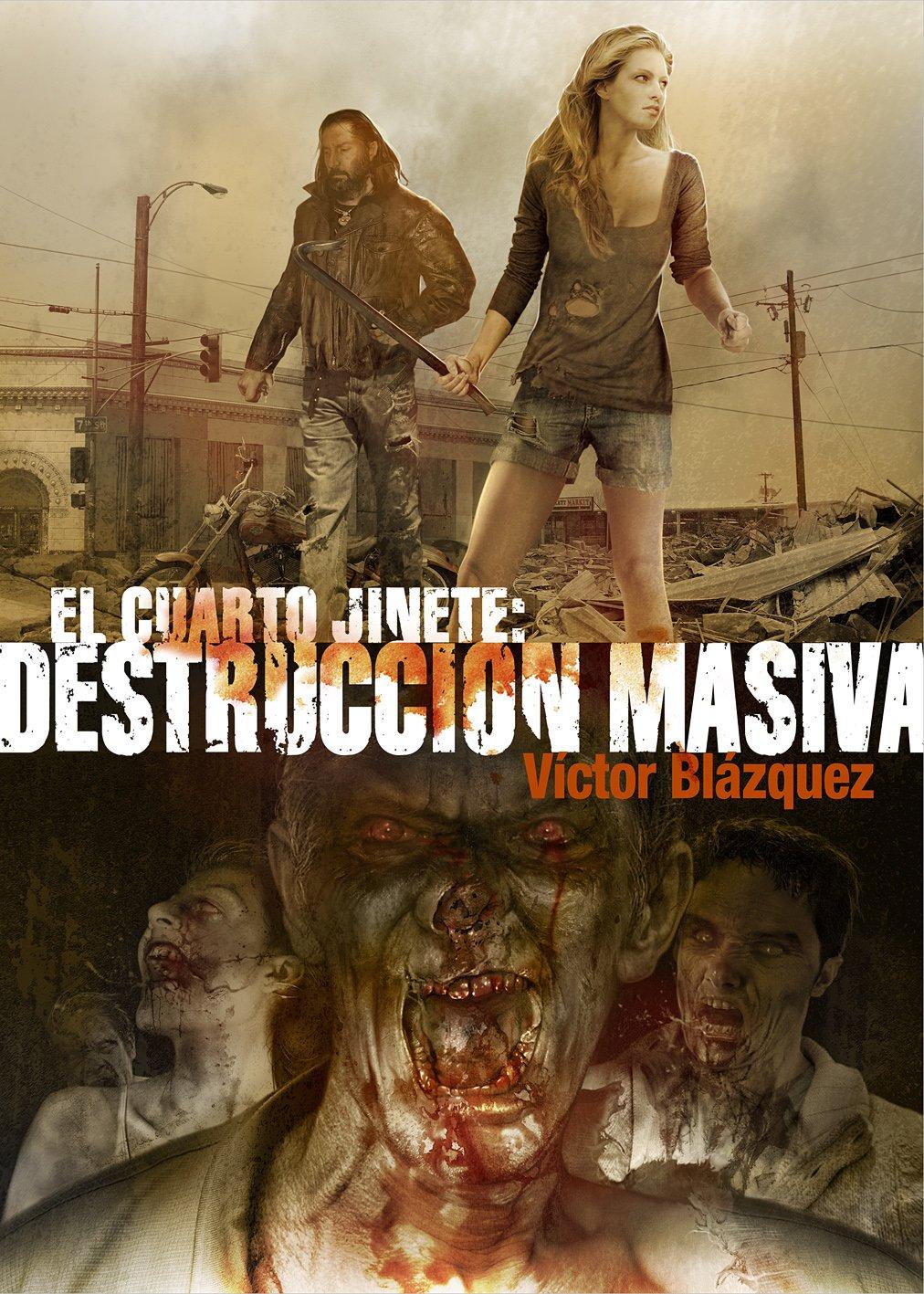 Cuarto Jinete. Destrucción masiva, El: Victor Blázquez ...