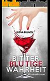 Bitterblutige Wahrheit: Kriminalroman (German Edition)