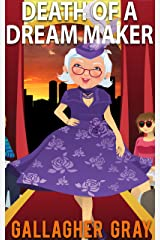 Death of a Dream Maker (Hubbert & Lil Cozy Mystery Series Book 3) Kindle Edition
