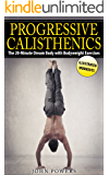 Calisthenics: The 20-Minute Dream Body with Bodyweight Exercises and Calisthenics (Bodyweight Training, Street Workout, Calisthenics)