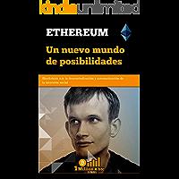 ETHEREUM: Un nuevo mundo de posibilidades (1Millionxbtc nº 5)