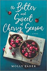 The Bitter and Sweet of Cherry Season: A Novel Kindle Edition