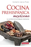 Cocina prehispánica mexicana (Spanish Edition)