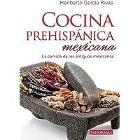 Cocina prehispánica mexicana: La comida de los antiguos mexicanos
