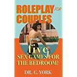Roleplay For Couples: Five Taboo Sex Games For the Bedroom