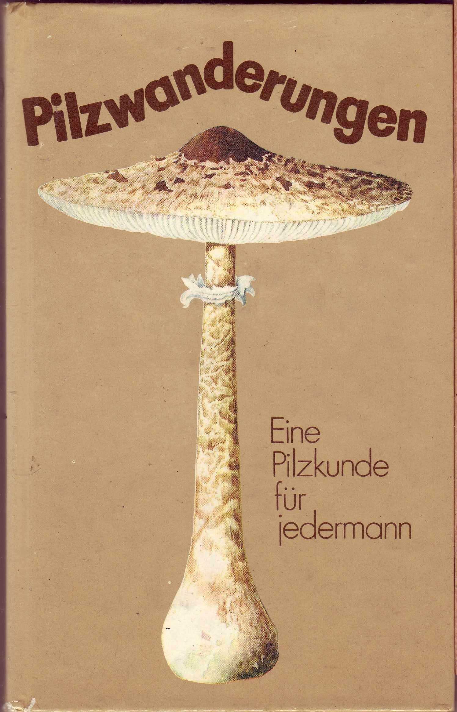 Pilzwanderungen. Eine Pilzkunde für jedermann
