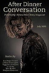 After Dinner Conversation Magazine (July, 2020): Philosophy   Ethics Short Story Magazine Kindle Edition
