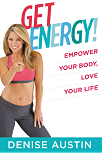 Get Energy!: Empower Your Body, Love Your Life