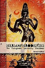 Hermaphrodeities: The Transgender Spirituality Workbook Paperback