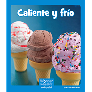 Caliente y Frío (Wonder Readers Spanish Emergent) (Spanish Edition)