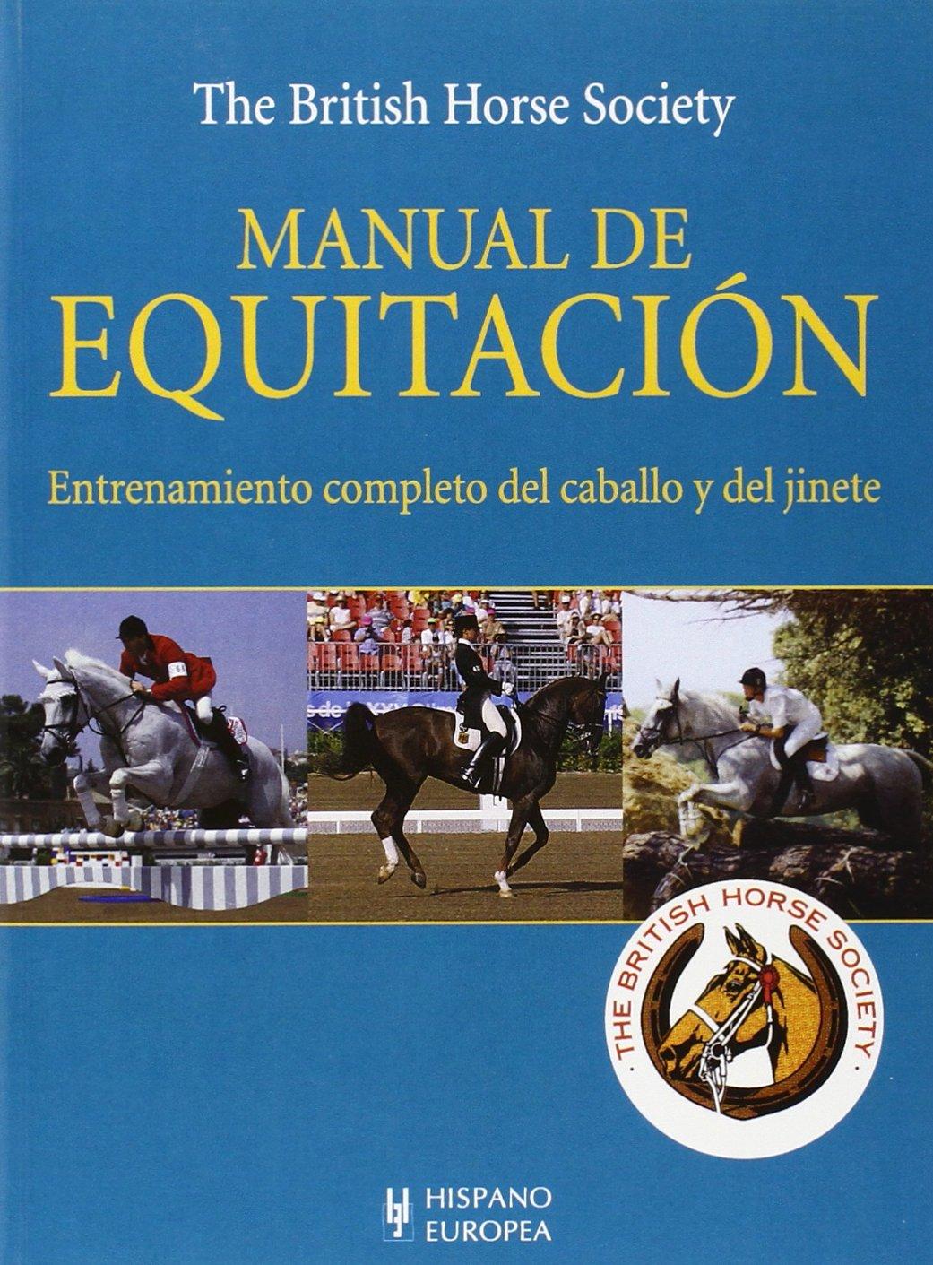 Manual de equitación (Herakles) Tapa blanda – 1 ene 2017 The British Horse Society Editorial Hispano Europea S.A. 8425511607