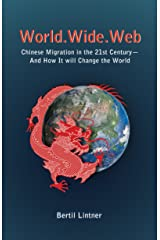 World.Wide.Web: Chinese Migration in the 21st Century—And How It Will Change the World Kindle Edition