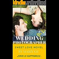 The Wedding Photographer (Loving Hearts & Indian Weddings Book 3)