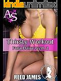 Thirsty Workout (Futa Dairy Gym 2)