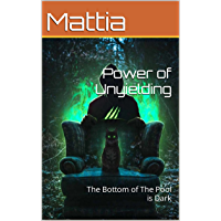 Power of Unyielding : The Bottom of The Pool is Dark (Italian Edition)