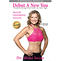 Debut a New You: Transforming Your Life at Any Age (Coach Kat and Dr Mimi Book 1)
