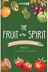 The Fruit of the Spirit, Volume 3: How to Have the DNA of Your Heavenly Father Kindle Edition