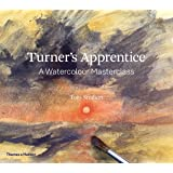 Turner's Apprentice: A Watercolor Masterclass