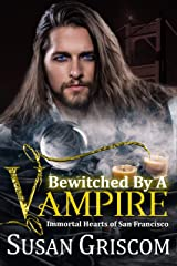 Bewitched by a Vampire (Immortal Hearts of San Francisco Book 6) Kindle Edition