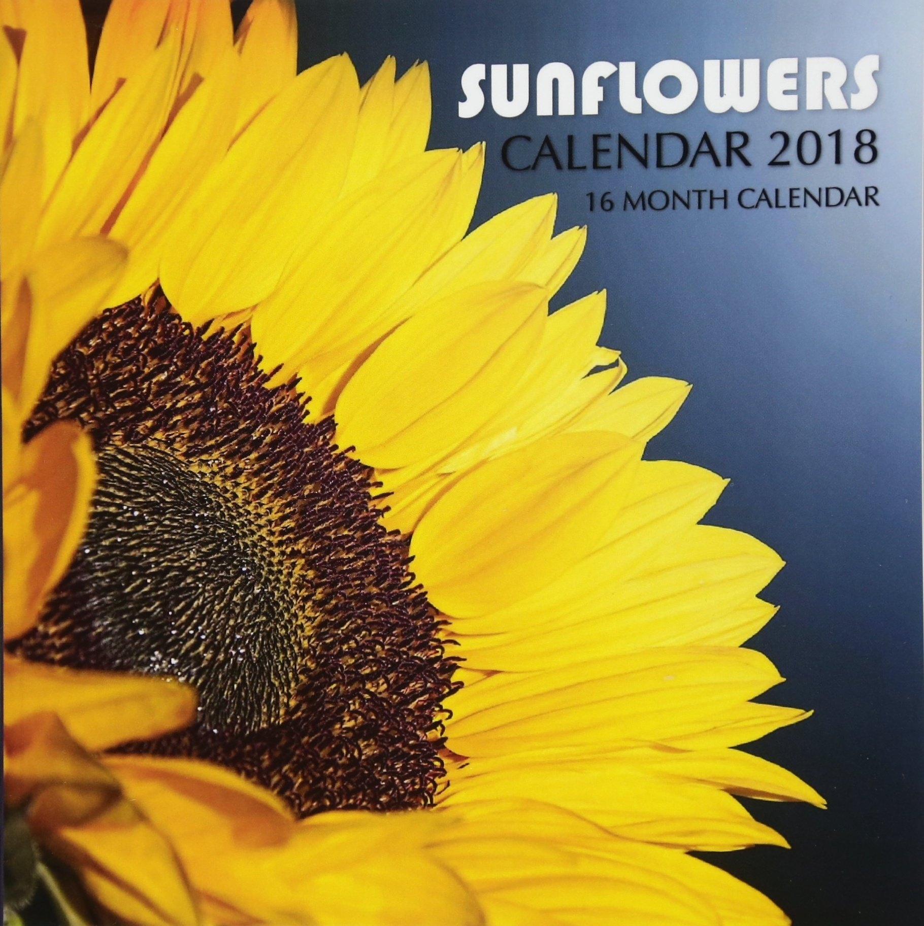 Sunflowers Calendar 2018: 16 Month Calendar pdf epub