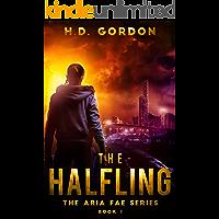 The Halfling: a fae urban fantasy (The Aria Fae Series Book 1)