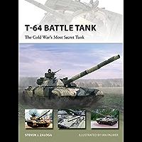 T-64 Battle Tank: The Cold War's Most Secret Tank (New Vanguard Book 223)