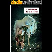 Les Larmes de la Licorne (French Edition)