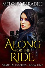 Along For The Ride (Vamp Tales Book 1) Kindle Edition