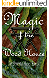 Magic of the Wood House (The Elemental Phases Book 6)