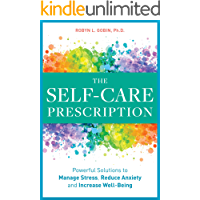 The Self Care Prescription: Powerful Solutions to Manage Stress, Reduce Anxiety & Increase Wellbeing (English Edition)