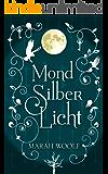 MondSilberLicht (MondLichtSaga 1) (German Edition)