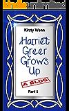 Harriet Greer Grows Up - Part 1