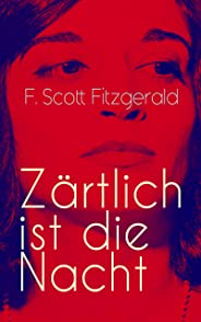 Zärtlich ist die Nacht: Amerikanischer Literatur-Klassiker (German Edition)