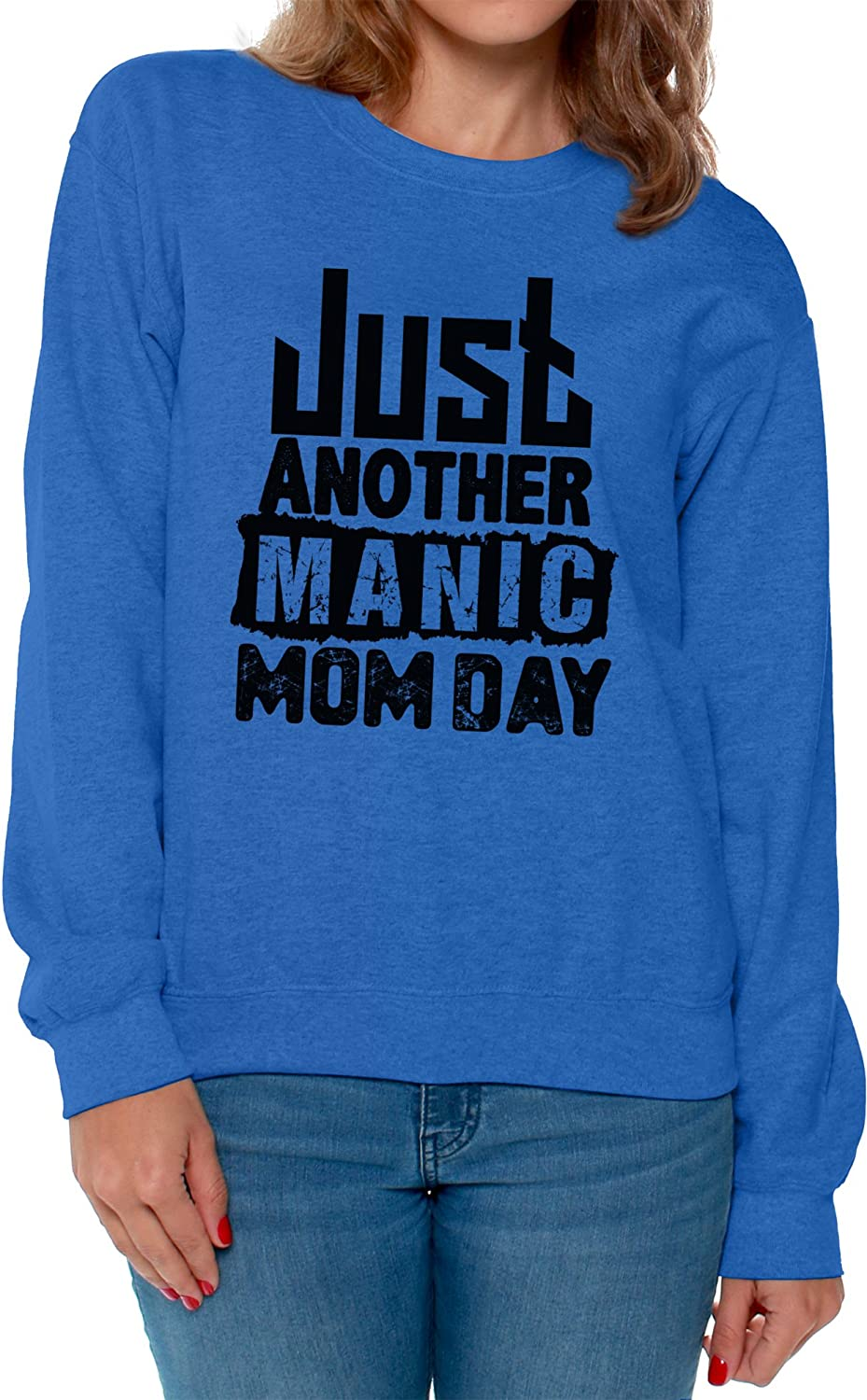 Awkward Styles Womens Just Another Manic Mom Day Funny Graphic Sweatshirt Tops Mother`s Day