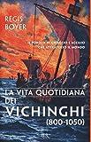 La vita quotidiana dei vichinghi (800-1050)