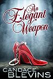 An Elegant Weapon (Dark Underbelly  Book 4)