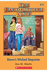 The Baby-Sitters Club #31: Dawn's Wicked Stepsister (Baby-sitters Club (1986-1999)) Kindle Edition