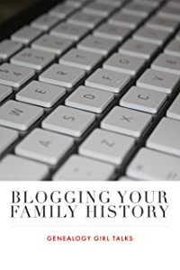 Blogging Your Family History