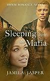 Sleeping With The Mafia: BWWM Mafia Romance Novel