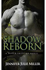 Shadow Reborn (Water Skippers Book 4) Kindle Edition