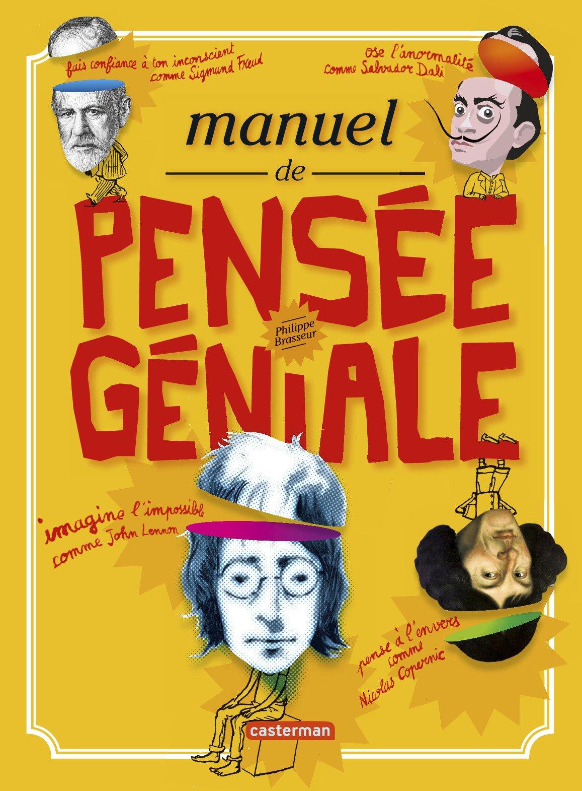 Manuel de Pensée Géniale : des exercices de pensée créative pour les enfants et ados
