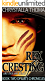 Rex Cresting (Elei's Chronicles Book 2)