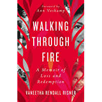 Walking Through Fire: A Memoir of Loss and Redemption (English Edition)