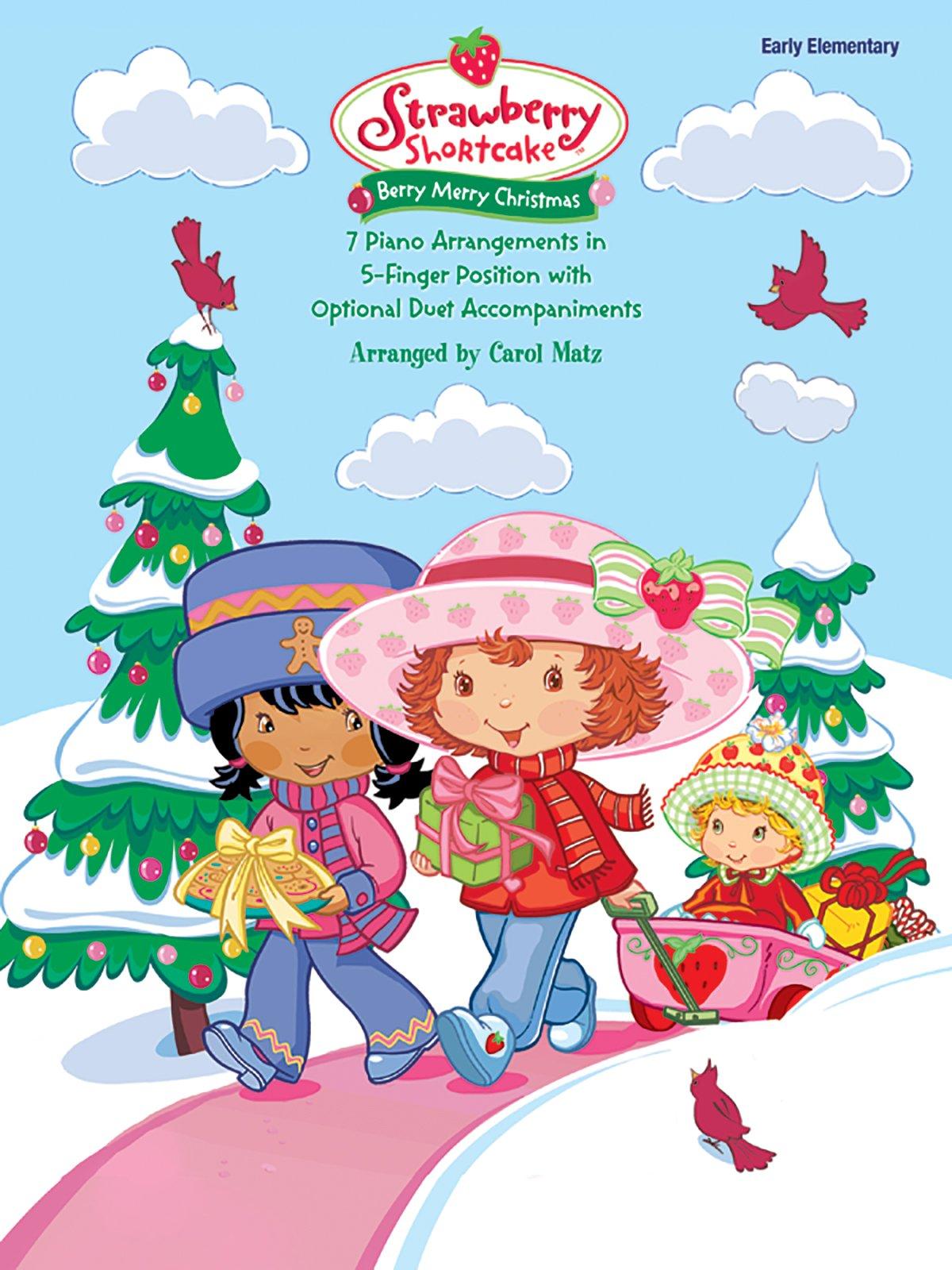 Download Strawberry Shortcake -- Berry Merry Christmas (Strawberry Shortcake (Alfred Publishing)) pdf epub