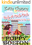 Rub-A-Dub-Dub There's a Corpse in the Tub: A Small Town Cozy Mystery (Katie Chance Cozy Mystery Series Book 1)